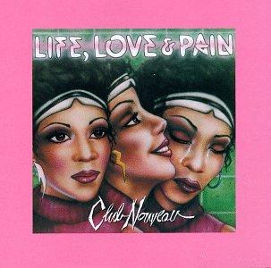 Club Nouveau Life Love Pain.jpg