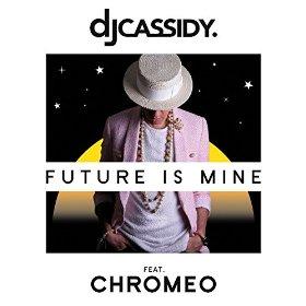 DJCassidyFutureIsMinefeat.Chromeo.jpg