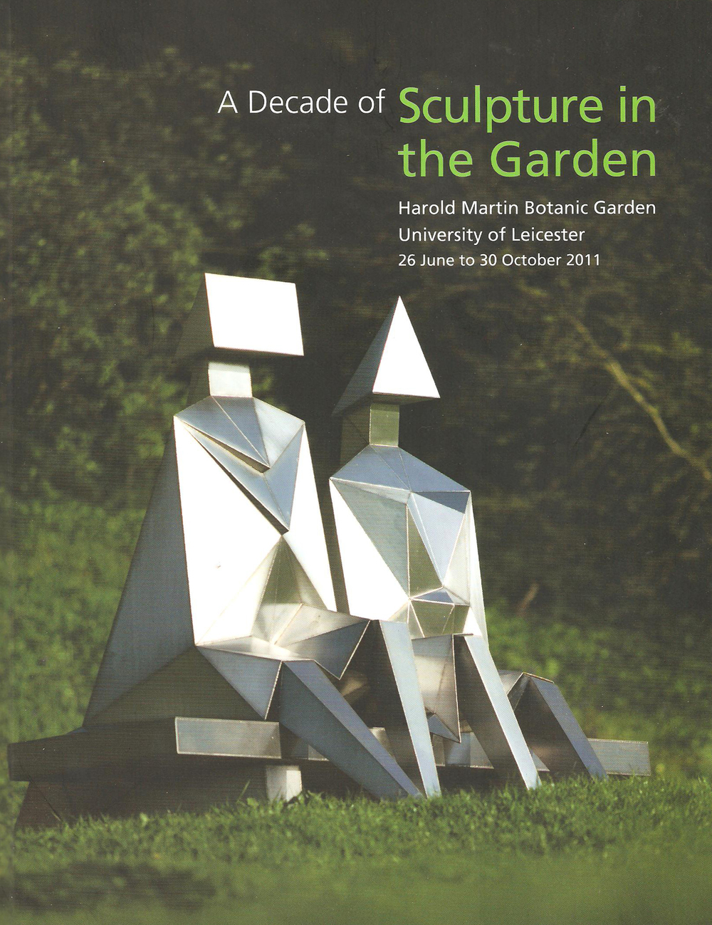 "2011 ""A Decade of Sculpture in the Garden""  Harold Martin Botanic Garden, University of Leicester 25 June - 30 October. Curator John Sidney Carter. ISBN 978-0-9564739-1-2 Univerity of Leicester Press."