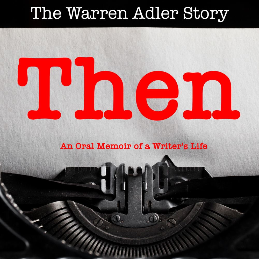 THEN - The Warren Adler Story