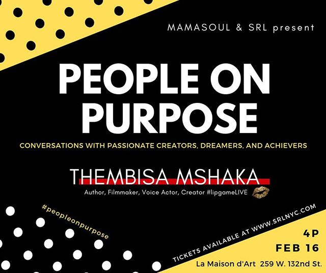 Join us Sat. Feb 16th 4-8PM - People on Purpose Conversations & Soul Train party @ La Maison d'Art Gallery hosted by SRL @mamasoulnyc and guest Thembisa Mshaka @officallipgame