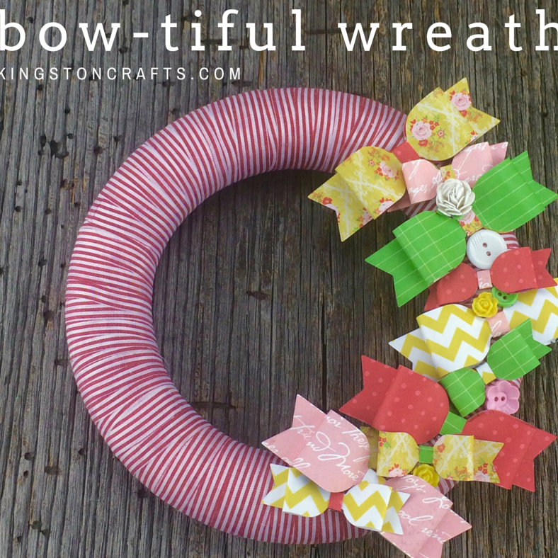 bow-tiful wreath - kingston crafts