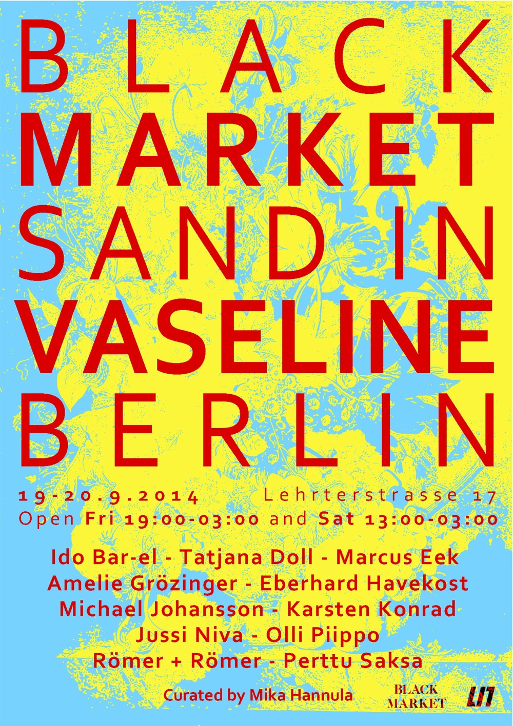 - Black Market – Sand in Vaseline, L17 project space, Berlin, September 2014