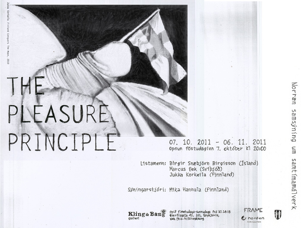 The Pleasure Principle, a painting group show, at Kling & Bang, Reykjavik, October 2011, and in Stockholm, galleri Björkholmen April 2012