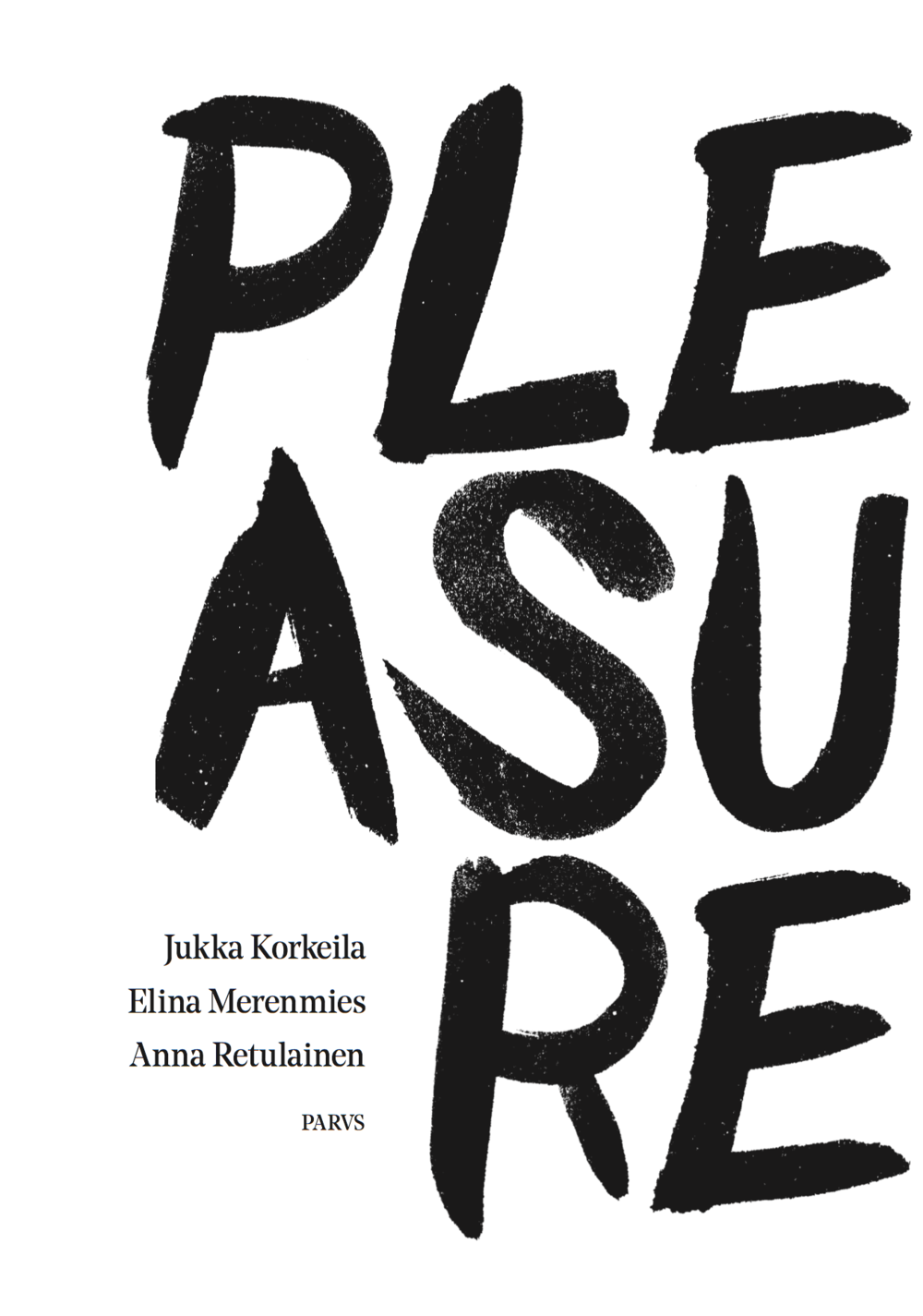 Pleasure Jukka Korkeila, Elina Merenmies, Anna Retulainen