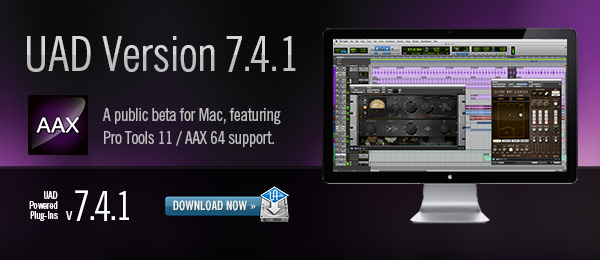 universal audio announce public beta of uad 7 4 1 aax for mac pro tools. Black Bedroom Furniture Sets. Home Design Ideas