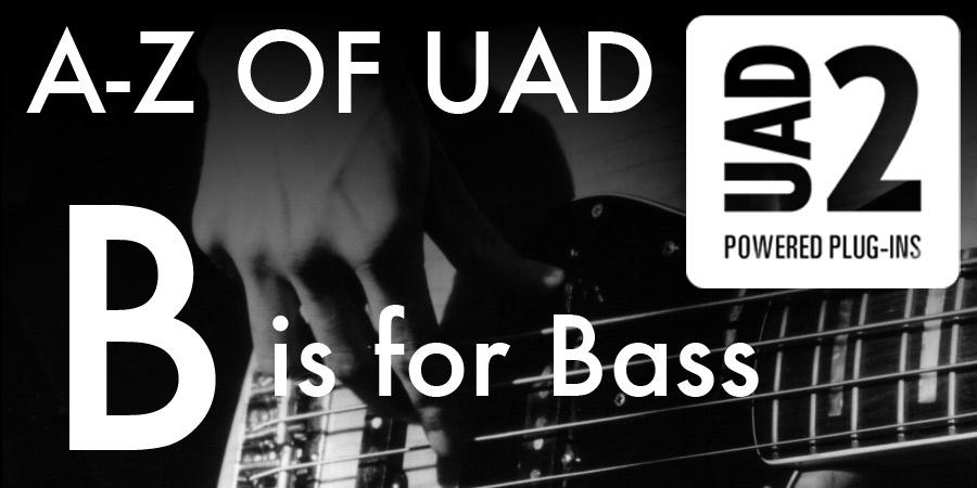 UAD Bass