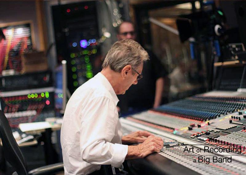 Al Schmitt The Art Of Recording A Big Band