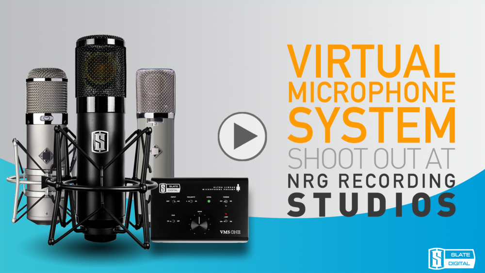 Slate Virtual Microphone System Shoot Out At NRG Studios