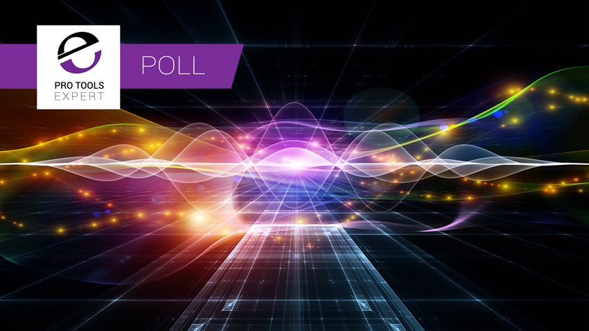 Immersive Formats In Pro Tools - Poll Results