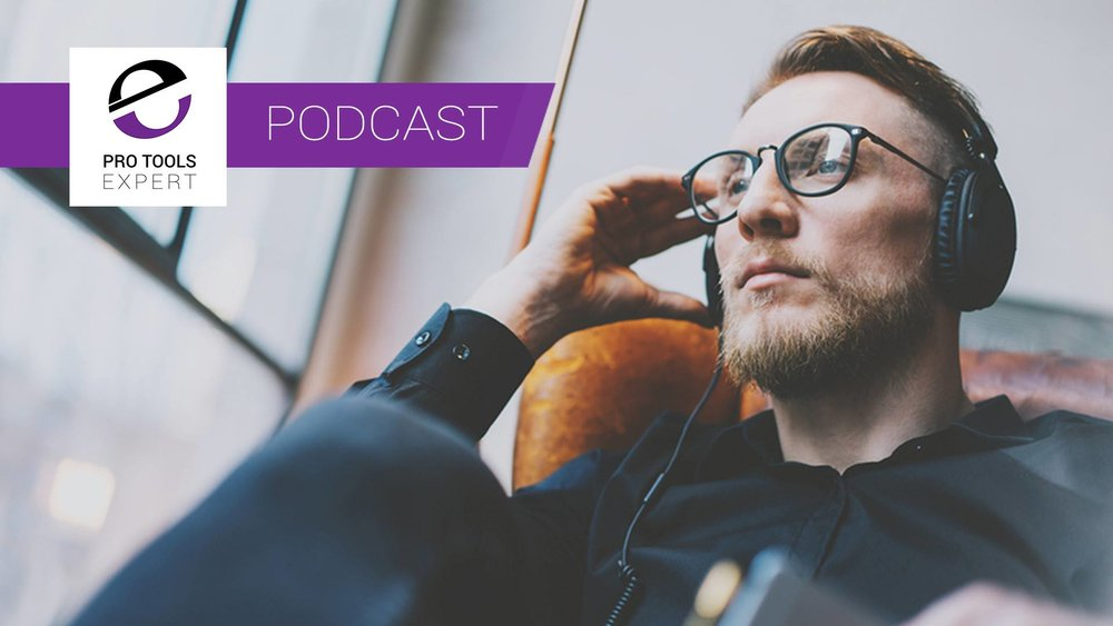 Pro Tools Expert Podcast Episode 241