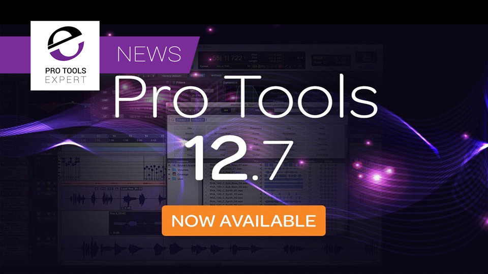 Pro Tools 12.7 Now Available And Appearing In Your Accounts