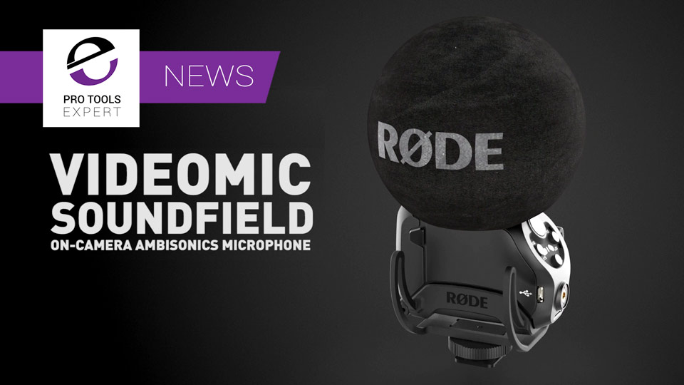 Rode Announce 5 New Mics Including VideoMic Soundfield