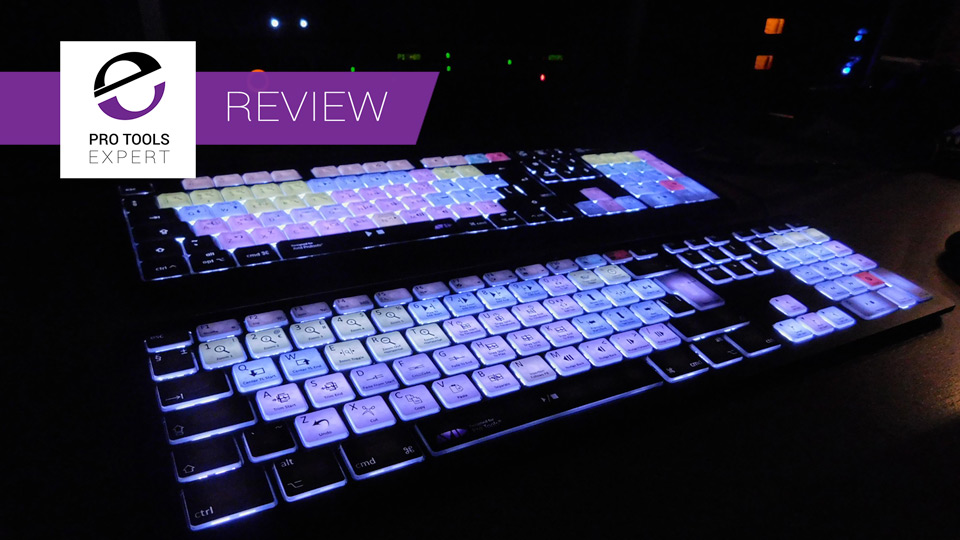 Review - Backlit Pro Tools Keyboards From Editors Keys And LogicKeyboard