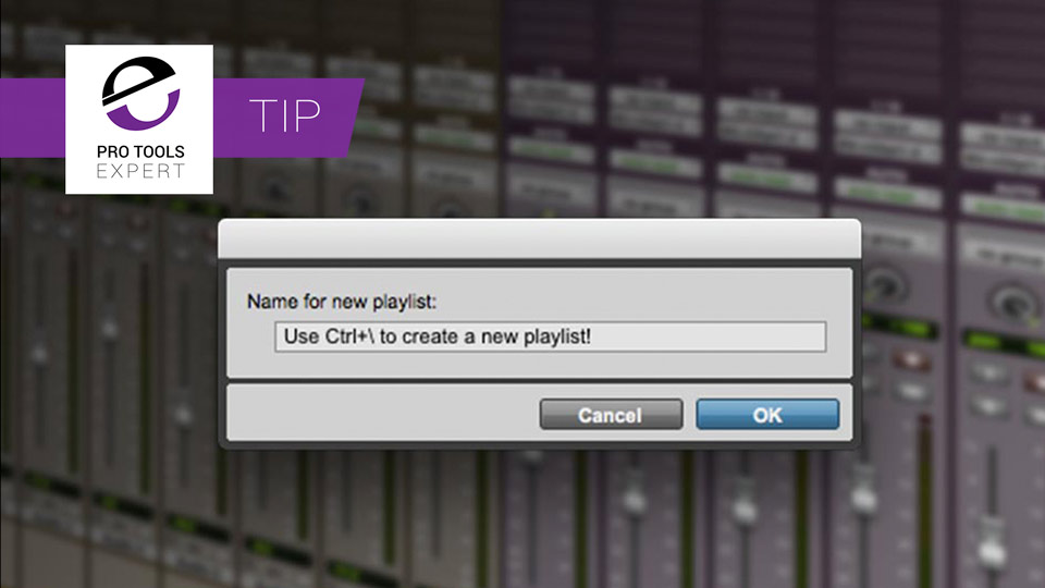 Pro Tools Quick Tips - New Playlist