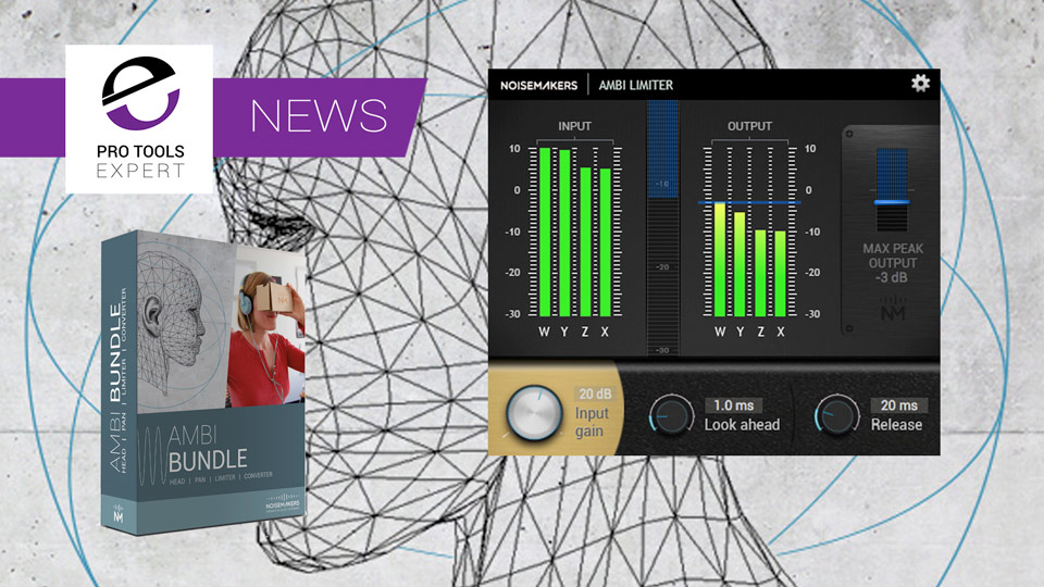 Noisemakers Announce The Release Of Ambi Limiter And New Ambi Bundle Of Plug-ins for Ambisonics