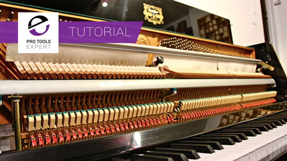 Tutorial - Recording An Acoustic Upright Piano