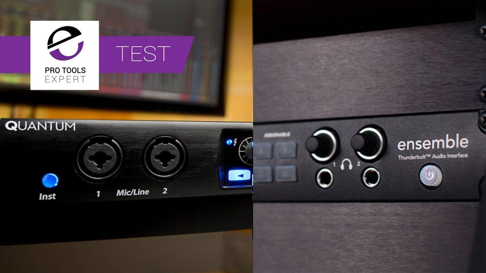 Shoot Out Between Apogee Ensemble And PreSonus Quantum Thunderbolt Audio Interfaces