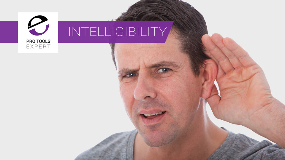 Intelligibility - We Don't Just Hear With Our Ears