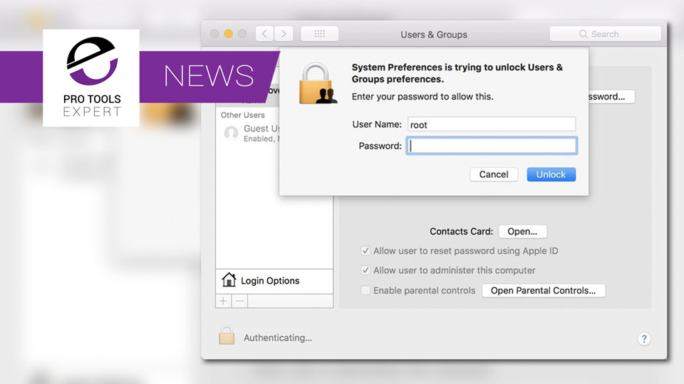 Major Bug Found In macOS High Which Allows Full Admin Access Without Password - Workaround Now Available