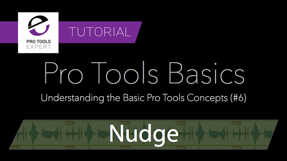 Tutorial - Pro Tools Basics - Nudge