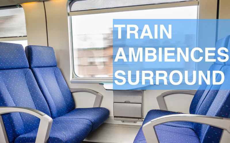 Surround Sound Library Release Train Ambiences Surround Indoor Library