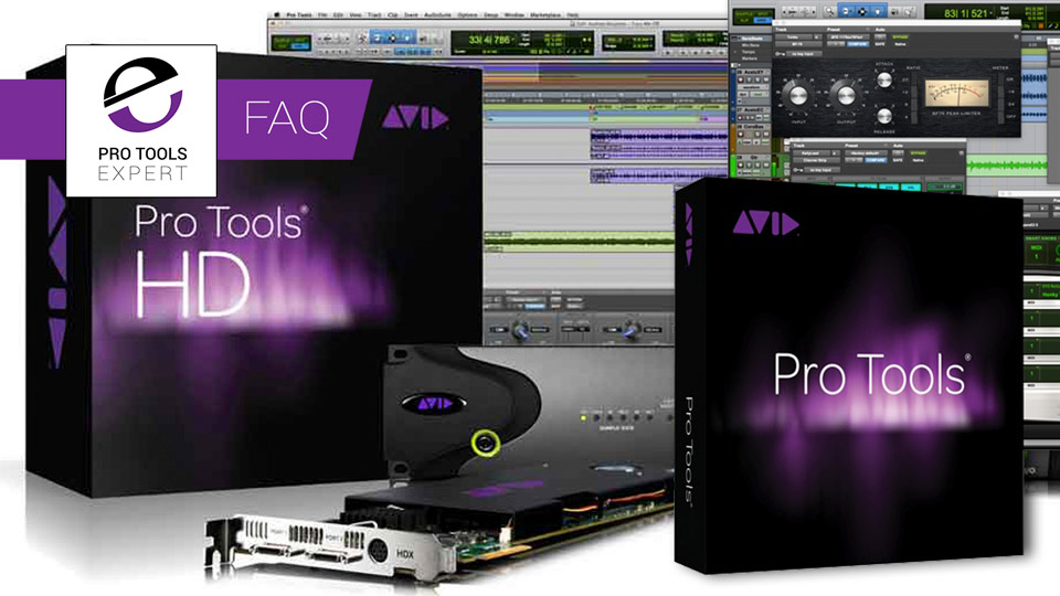 Pro Tools FAQs - Pro Tools First, Pro Tools Standard Or Pro Tools HD - Which Is The Right One For Me?