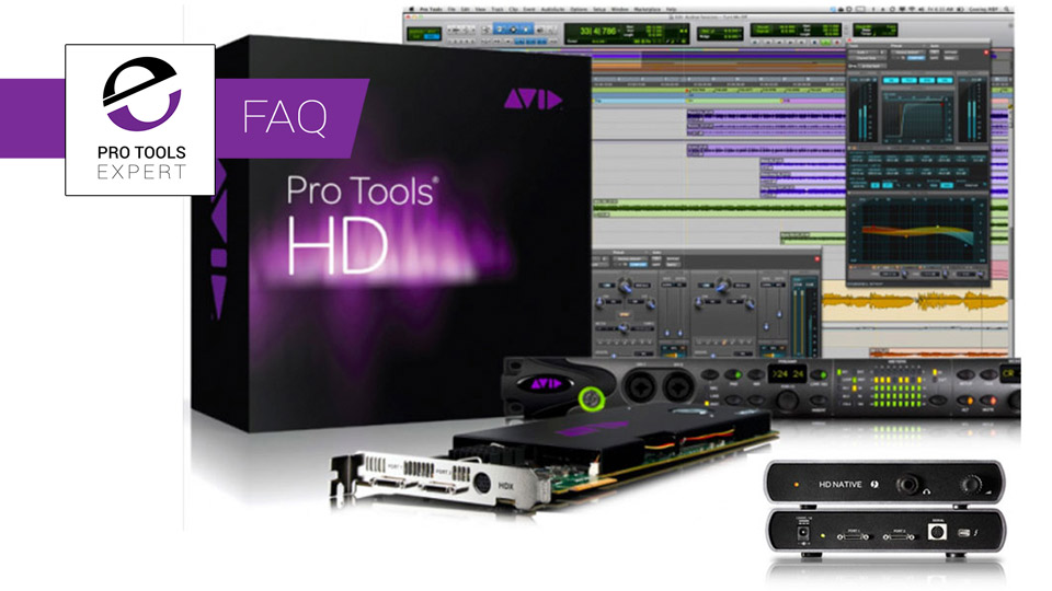 Pro Tools FAQs - Pro Tools HD Native Or Pro Tools HDX - Which Do I Choose?