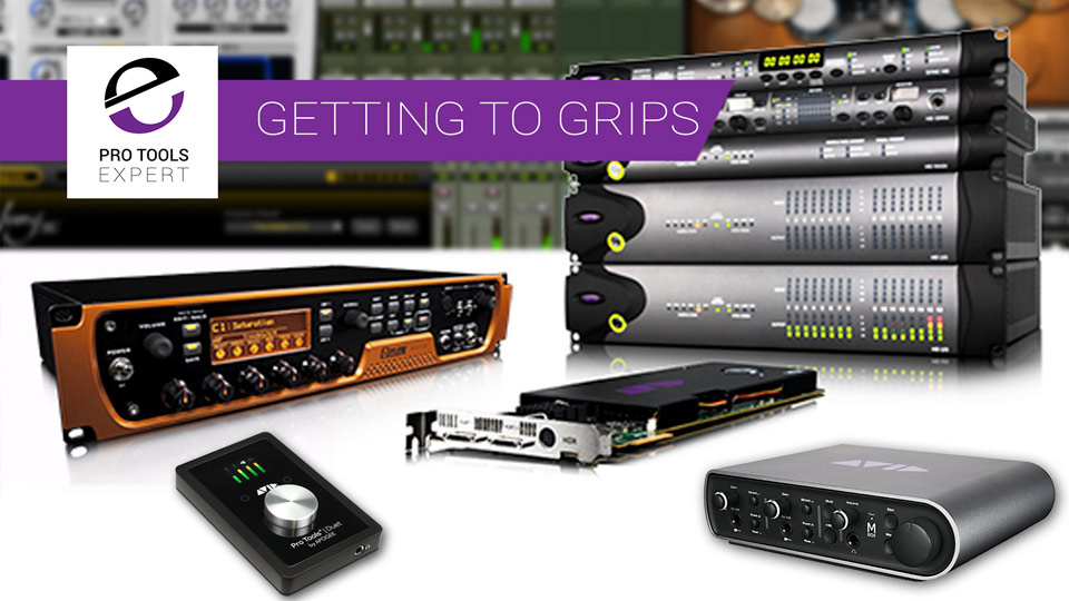 Getting To Grips With Pro Tools Part 1 - Choosing A System