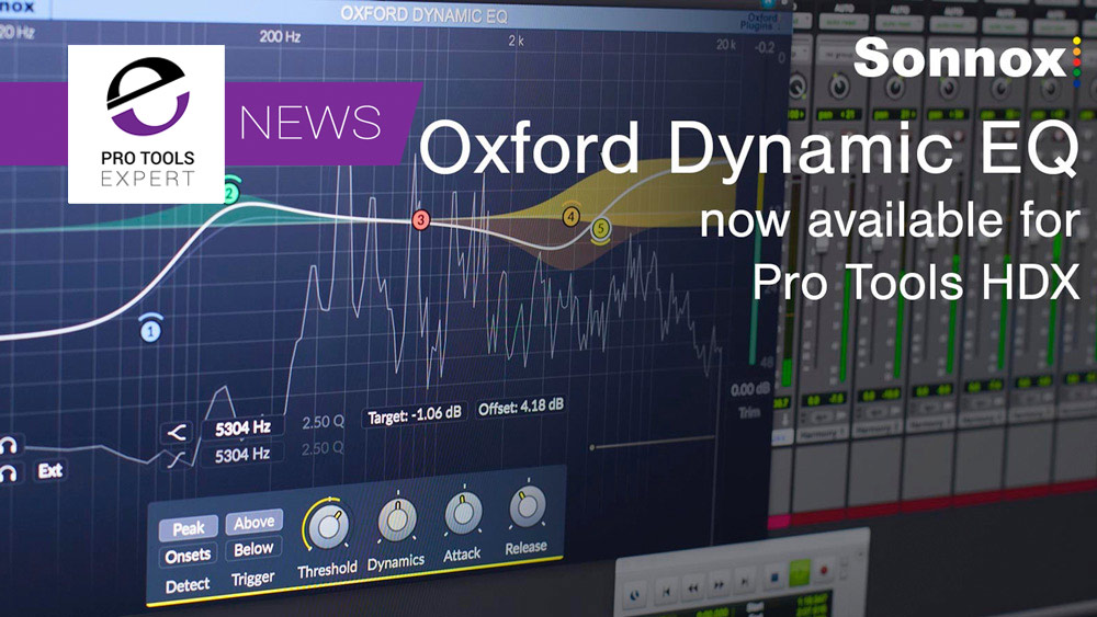 Sonnox Release Oxford Dynamic EQ for Pro Tools HDX With 25% Discount Until 16th April 2018