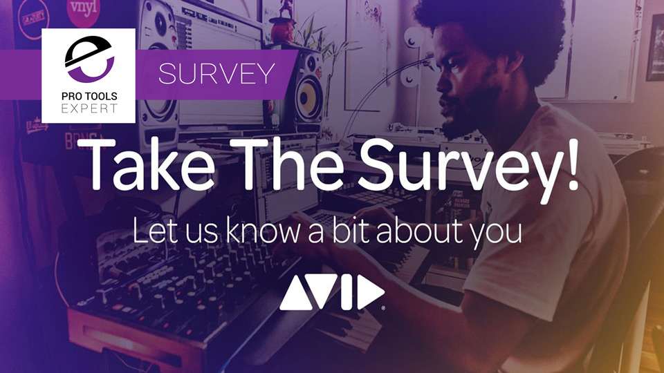 Help Avid Understand How You Work - Complete The Audio Workflow Survey Today To Make Pro Tools Better