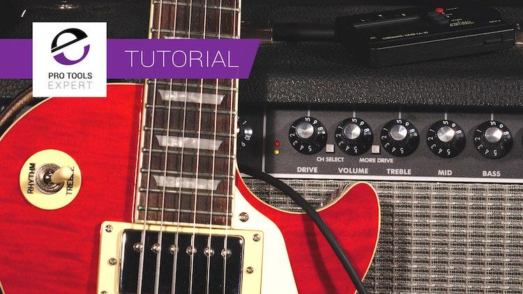 Pro Tools Pro Tools Expert Tutorial The Electric Guitar