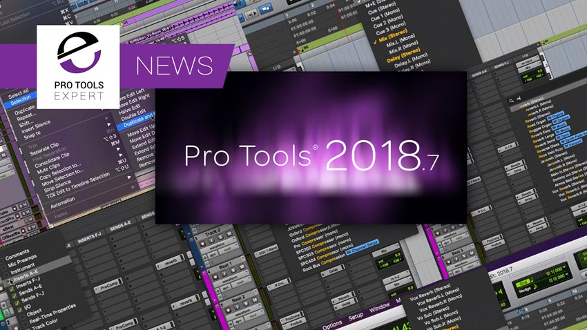 Pro Tools 2018.7 - We Have The Full List Of Bug Fixes For You From Avid - Check It Out Today