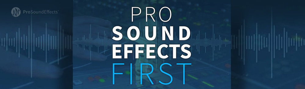 Pro Sound Effects First Library