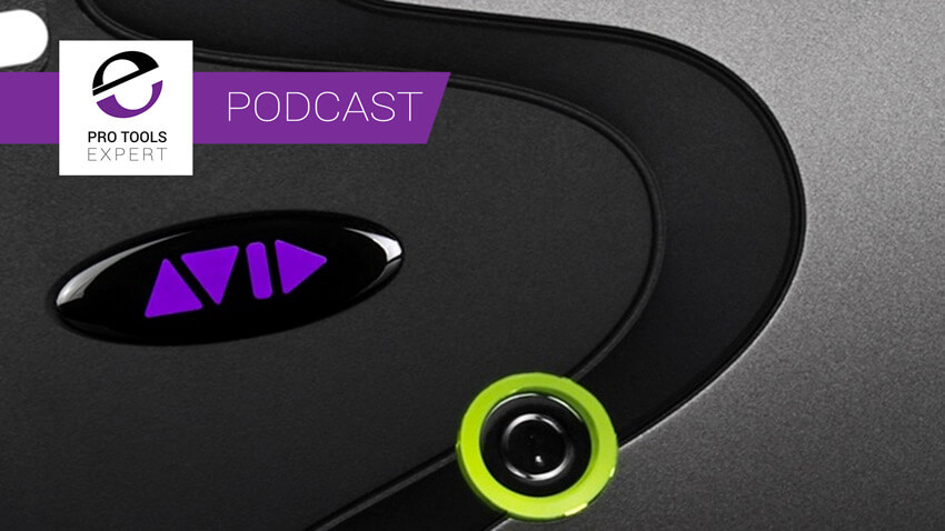 Pro Tools Expert Podcast Episode 336 Banner