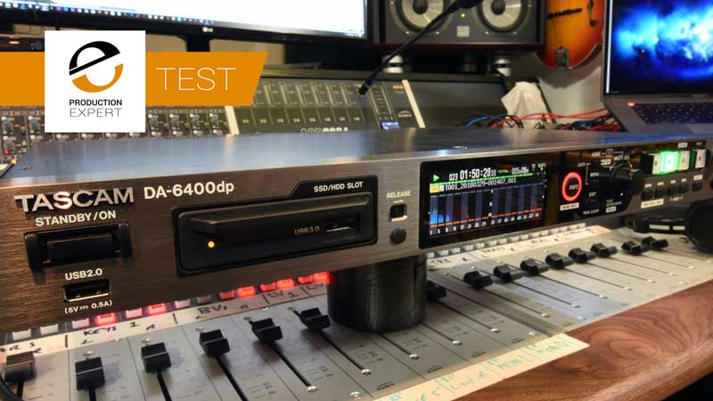 Any Recording You Make Is Only As Good As Your Backup - We Test The Tascam DA-6400dp Hardware Recorder As A Partner To Your DAW Based Recording System
