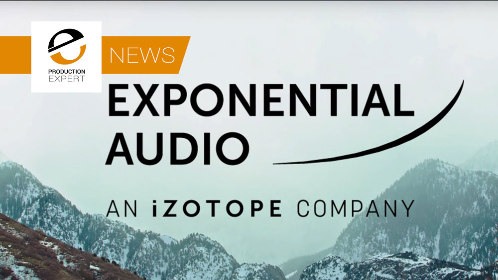 Exponential Audio Becomes Part Of iZotope. Two Great Brands Become One