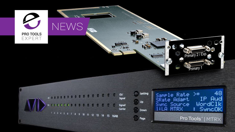 New Avid DigiLink Option Card For MTRX Interface For Projected Release In June 2019