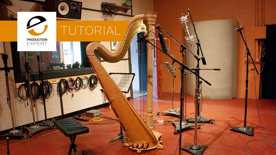 How To Record A Solo Harp - Expert Tutorial