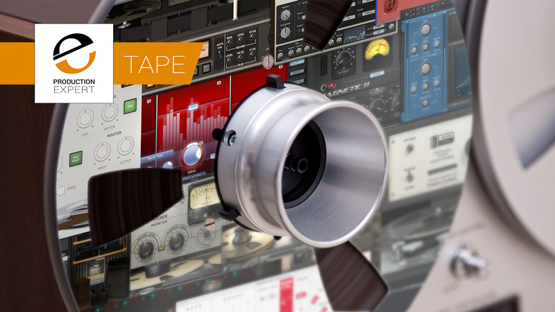 Our Top Pick Of The Top Analog Tape Emulation Plug-ins You