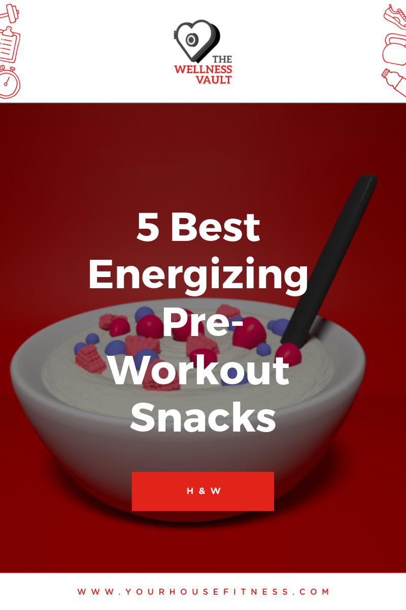 5 Best Energizing Pre-Workout Snacks