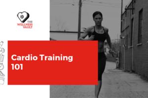 Cardio Training 101