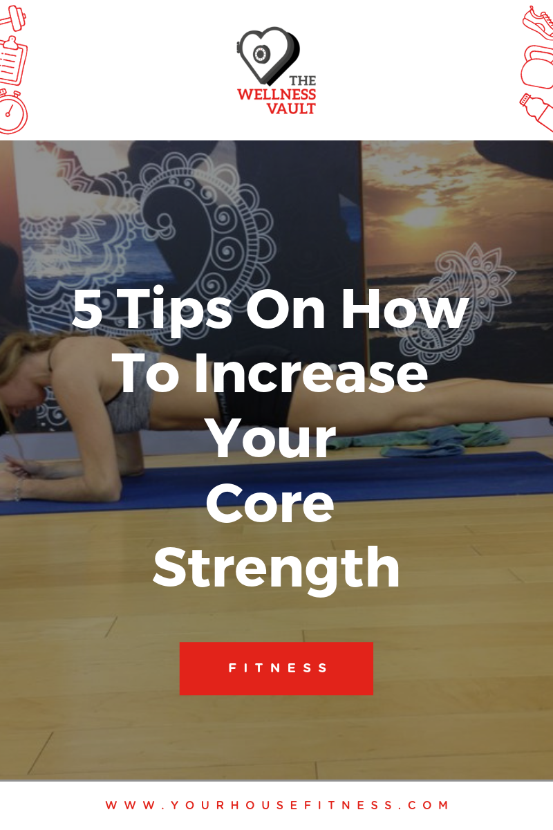 5 Tips On How To Increase Your Core Strength