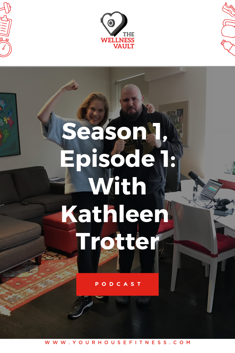 The Wellness Vault Podcast: Season 1, Episode 1: Kathleen Trotter