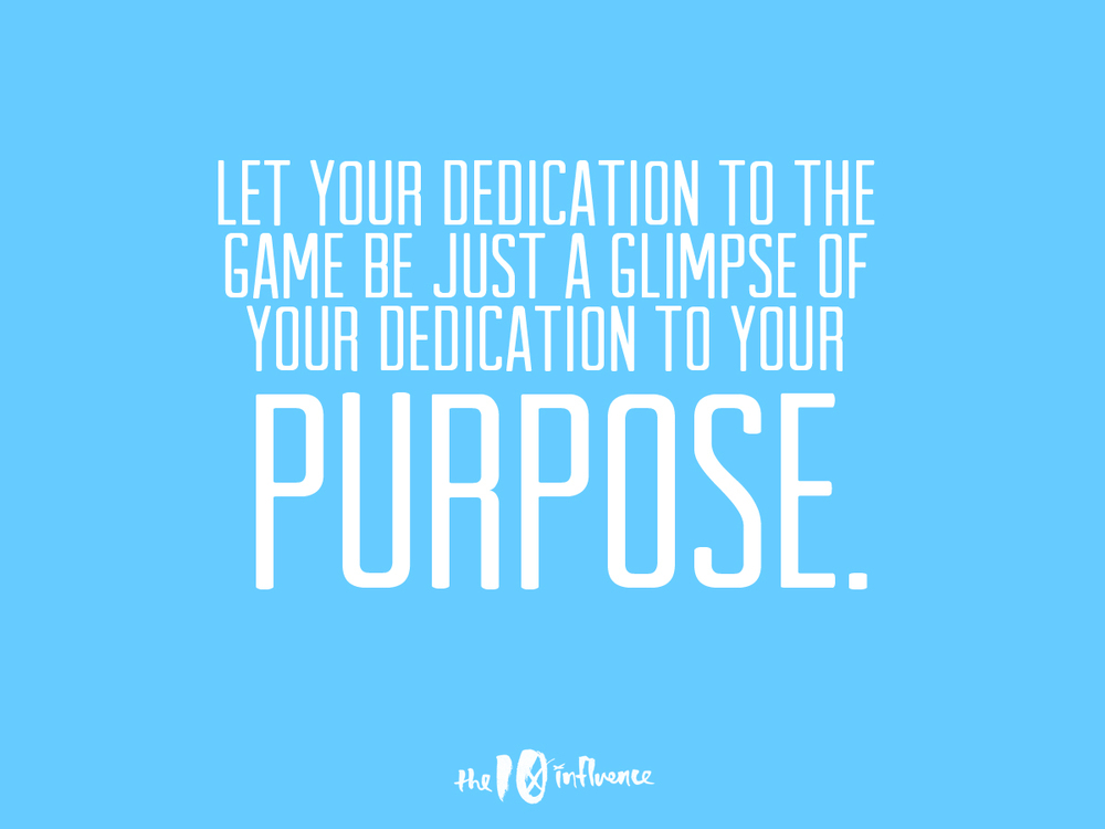 Be dedicated.