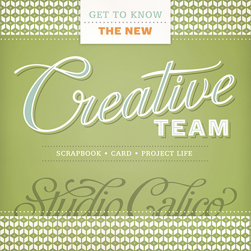 2013 Studio Calico Creative Team Announcement