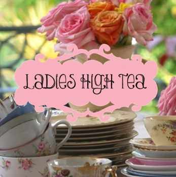 Ladies High Tea - Saturday, February 13 at 2 - 4 PM at Bethany Chapel. Come and invite a friend!