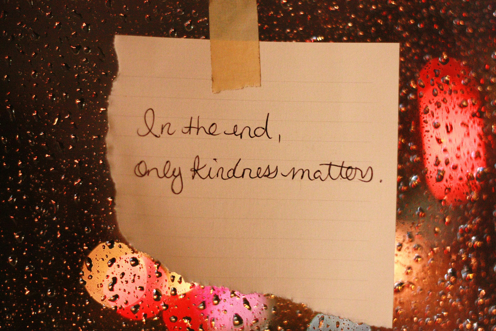 Only kindness matters