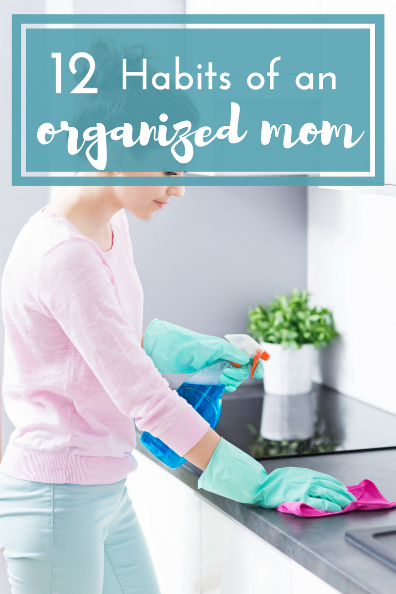 12 Habits of an organized mom