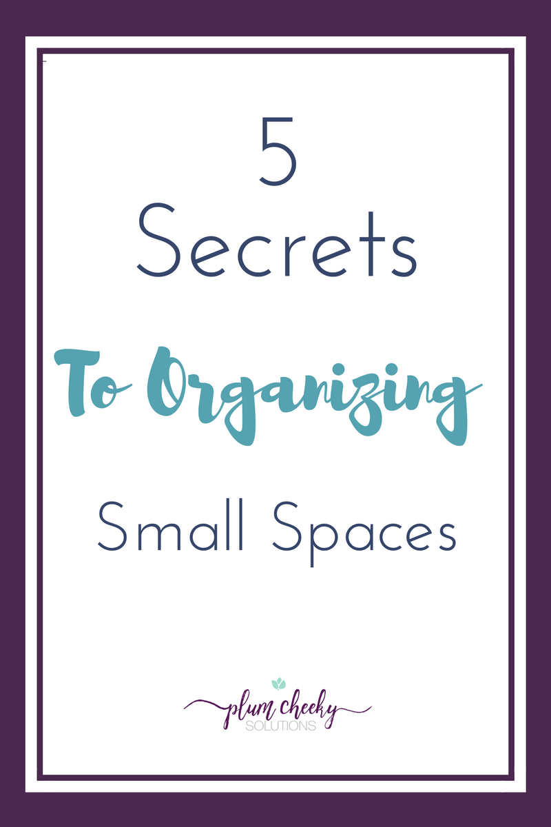5 secrets to organizing small spaces